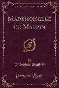 Mademoiselle de Maupin (Classic Reprint)