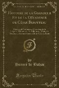 Histoire de La Grandeur Et de La Decadence de Cesar Birotteau: Marchand Parfumeur, Chevalier de La Legion-D'Honneur, Et Adjoint Au Maire Du Deuxieme A
