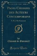 Pages Choisies Des Auteurs Contemporains: E. Et J. de Goncourt (Classic Reprint)