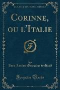 Corinne, Ou L'Italie (Classic Reprint)