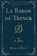 Le Baron de Trenck, Vol. 4 (Classic Reprint)
