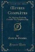 Uvres Completes, Vol. 3: de Madame Emile de Girardin Nee Delphine Gay (Classic Reprint)