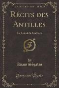 Recits Des Antilles: Le Bois de La Soufriere (Classic Reprint)