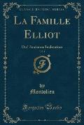 La Famille Elliot, Vol. 1: Ou L'Ancienne Inclination (Classic Reprint)