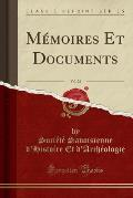 Memoires Et Documents, Vol. 28 (Classic Reprint)