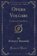 Opere Volgari, Vol. 2: Corrette Su I Testi a Penna (Classic Reprint)
