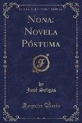 Nona: Novela Postuma (Classic Reprint)
