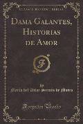 Dama Galantes, Historias de Amor (Classic Reprint)