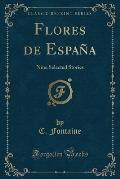 Flores de Espan a: Nine Selected Stories (Classic Reprint)