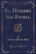 El Hombre Sin Patria (Classic Reprint)