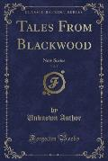 Tales from Blackwood, Vol. 3: New Series (Classic Reprint)