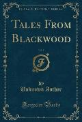 Tales from Blackwood, Vol. 3 (Classic Reprint)