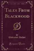 Tales from Blackwood (Classic Reprint)