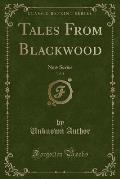 Tales from Blackwood, Vol. 1: New Series (Classic Reprint)