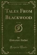 Tales from Blackwood, Vol. 1 of 12 (Classic Reprint)
