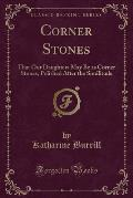 Corner Stones: That Our Daughters May Be as Corner Stones, Polished After the Similitude (Classic Reprint)