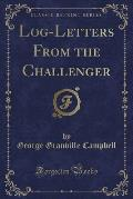 Log-Letters from the Challenger (Classic Reprint)