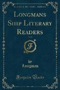 Longmans Ship Literary Readers, Vol. 1 (Classic Reprint)