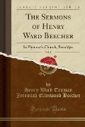 The Sermons of Henry Ward Beecher, Vol. 2: In Plymouth Church, Brooklyn (Classic Reprint)