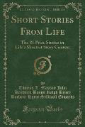 Short Stories from Life: The 81 Prize Stories in Life's Shortest Story Contest (Classic Reprint)