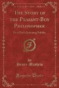 The Story of the Peasant-Boy Philosopher: Or a Child Gathering Pebbles (Classic Reprint)