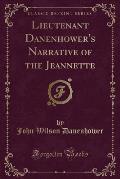 Lieutenant Danenhower's Narrative of the Jeannette (Classic Reprint)