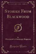 Stories from Blackwood (Classic Reprint)