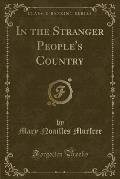 In the Stranger People's Country (Classic Reprint)