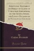 Additional Statement on Behalf of Claims of Uninsured Shipowners, on the Geneva Award, for Losses Occasioned by Exculpated Cruisers (Classic Reprint)