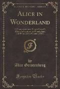 Alice in Wonderland: A Dramatization of Lewis Carroll's Alice's Adventures in Wonderland and Through the Looking Glass (Classic Reprint)