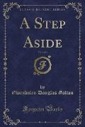 A Step Aside, Vol. 1 of 3 (Classic Reprint)