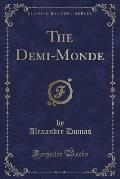 The Demi-Monde (Classic Reprint)
