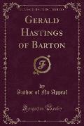 Gerald Hastings of Barton (Classic Reprint)