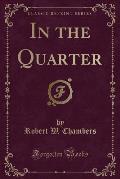 In the Quarter (Classic Reprint)