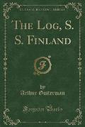 The Log, S. S. Finland (Classic Reprint)