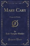 Mary Cary: Frequently Martha (Classic Reprint)
