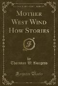 Mother West Wind How Stories (Classic Reprint)