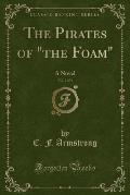 The Pirates of the Foam, Vol. 2 of 3: A Novel (Classic Reprint)