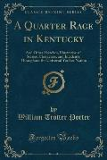 A Quarter Race in Kentucky: And Other Sketches, Illustrative of Scenes, Characters, and Incidents, Throughout the Universal Yankee Nation (Classic