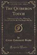 The Quiberon Touch: A Romance of the Days When the Great Lord Hawke Was King of the Sea (Classic Reprint)