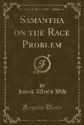 Samantha on the Race Problem (Classic Reprint)