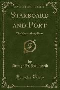 Starboard and Port: The Nettie Along Shore (Classic Reprint)