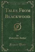 Tales from Blackwood, Vol. 4 (Classic Reprint)