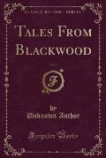 Tales from Blackwood, Vol. 6 (Classic Reprint)
