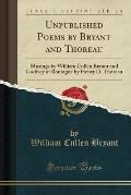 Unpublished Poems by Bryant and Thoreau: Musings by William Cullen Bryant and Godfrey of Boulogne by Henry D. Thoreau (Classic Reprint)