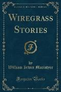 Wiregrass Stories (Classic Reprint)