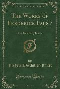 The Works of Frederick Faust: The Dan Barry Series (Classic Reprint)