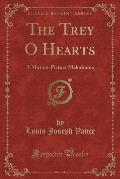 The Trey O Hearts: A Motion-Picture Melodrama (Classic Reprint)