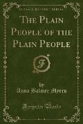 The Plain People of the Plain People (Classic Reprint)