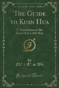 The Guide to Kuan Hua: A Translation of the Kuan Hua Chih Nan (Classic Reprint)